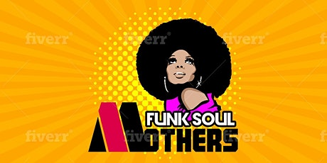 Funk Soul Mothers - Soul Train Launch Party! tickets