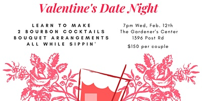 Bourbon and Bouquets Valentines Date Night
