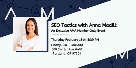 SEO Tactics with Anna Madill: An exclusive AMA PDX members only event tickets