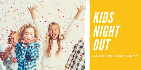 Kids Night Out / Valentines Day Party tickets