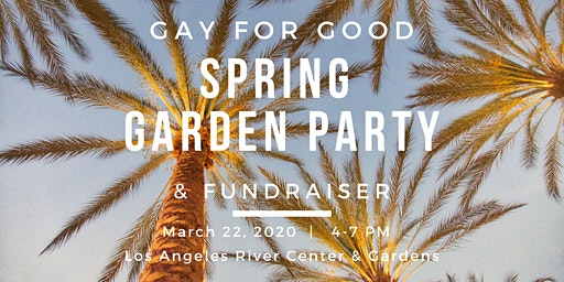 Gay For Good Spring Garden Party 2020
