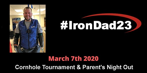 #IronDad23 Cornhole Tournament & Parent's Night Out
