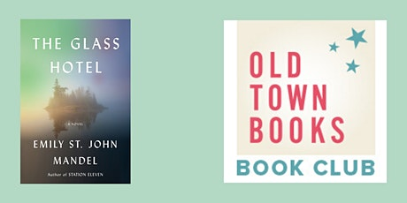 Old Town Book Book(s) Club: The Glass Hotel by Emily St. John Mandel tickets