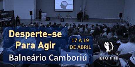 Desperte-se para Agir | Balneário Camboriú SC ingressos