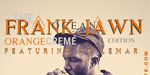 The Frank Jawn: Orange Creme Edition ft. Ty Lemar