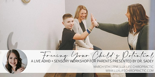 Free ADHD + Sensory Workshop for Parents: Freeing Your Child's Potential