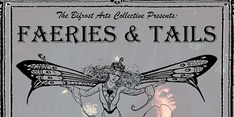 Faeries & Tails presented by The Bifröst Arts Collective (Saturday Show) tickets