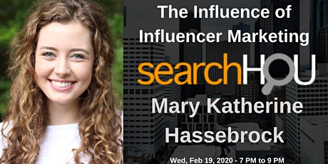 The Influence of Influencer Marketing - Mary Katherine Hassebrock tickets