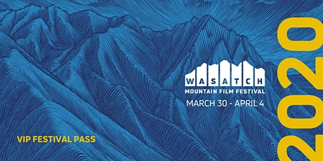 2020 Wasatch Mountain Film Festival VIP Festival Pass tickets