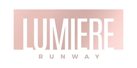 LUMIERE RUNWAY FASHION SHOW LOS ANGELES tickets
