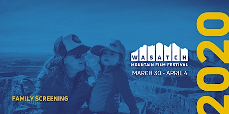 Family Screening  | Block 10 | 2020 Wasatch Mountain Film Festival tickets