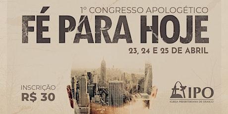 1º Congresso Apologético Fé Para Hoje ingressos