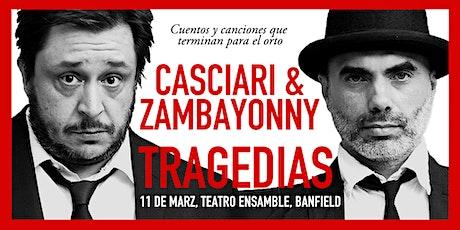 «TRAGEDIAS» Casciari & Zambayonny — MIÉ 11 MARZO, Banfield entradas