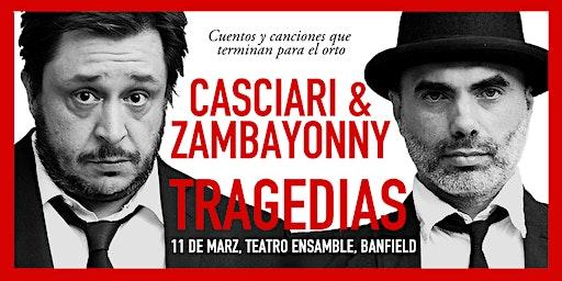 «TRAGEDIAS» Casciari & Zambayonny — MIÉ 11 MARZO, Banfield