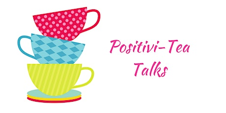 Positivi-Tea Talks tickets