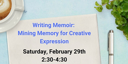 Writing Memoir: Mining Memory for Creative Expression