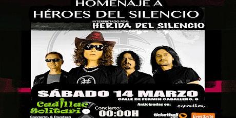 HOMENAJE A HÉROES DEL SILENCIO en Cadillac Solitario -  Sábado 14 de Marzo entradas