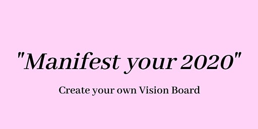 Manifest your 2020: Vision Boarding Event