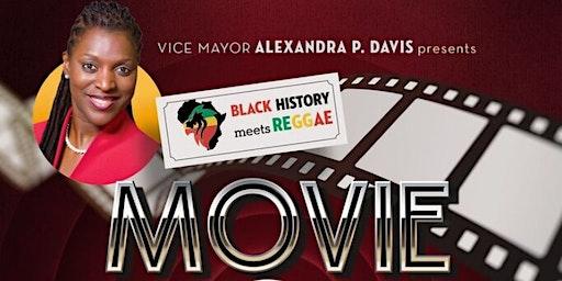 Vice Mayor Alexandra P. Davis Hosts Black History Meets Reggae Movie Night