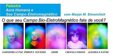 Palestra Gratuita Aura Humana e Seu Campo Eletromagnético – Marjan M. Simonchich ingressos