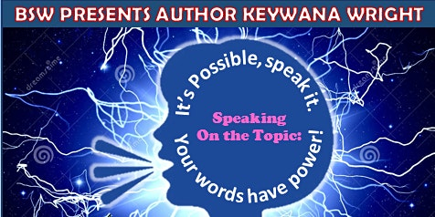"""Keywana Wright's """"It's Possible, Speak it.  Your Words Have Power!"""