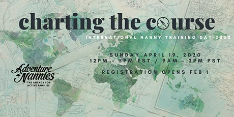 Charting The Course: International Nanny Training Day Online tickets