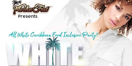 Mocha Fest ATL All-White Affair - Caribbean Food Inclusive Party tickets
