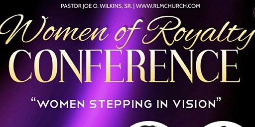 """Lady Letitia Wilkins Presents: """"Women Of Royalty Women's Conference 2020"""""""