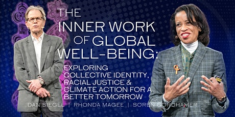 Wisdom 2.0 Sunday Intensive | Dan Siegel, Rhonda Magee and Soren Gordhamer: The Inner Work of Global Well-Being: Exploring Collective Identity, Racial Justice and Climate Action for a Better Tomorrow tickets