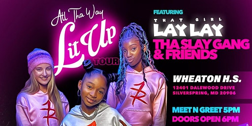 That Girl Lay Lay - All Tha Way Lit Up Tour - V-Day Edition - D.M.V.