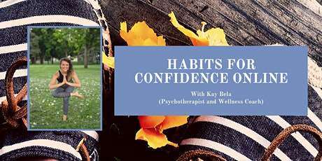 Habits for Confidence ONLINE tickets