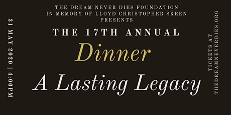 The Dream Never Dies Foundation 17th Annual Scholarship Fund Dinner tickets