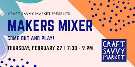 Craft Savvy Market Makers Mixer tickets