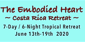 The Embodied Heart Costa Rica Retreat, June 13 - 19: Early Bird Special!