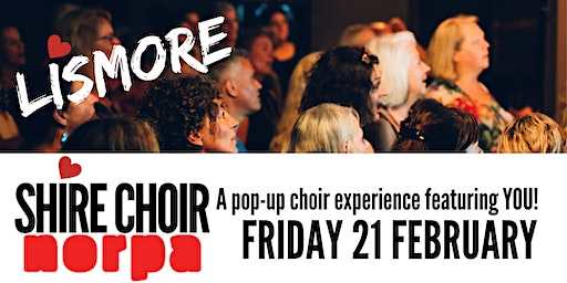Shire Choir Lismore - featuring YOU! 21 February 2020