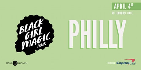 Black Girl Magic Tour: Philly tickets