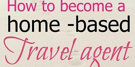 Become A Home-Based Travel Agent - Annabelle's Guest tickets