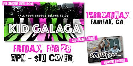 9pm - Kid Galaga w/ The Soulshake tickets