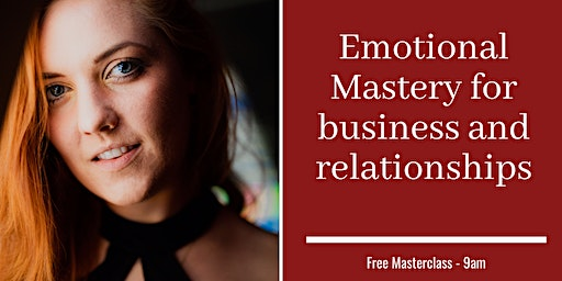 Emotional Mastery - For Business and Relating
