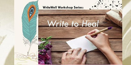 WriteWell Workshop: Write to Heal (March 26th - April 16th) tickets