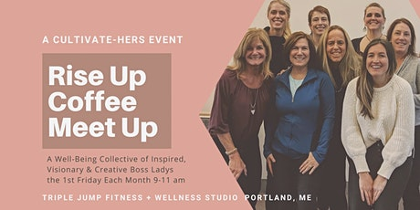 Rise Up Coffee Meet Up - A CultivateHERS' event tickets