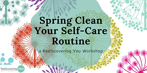 Spring Clean Your Self-Care Routine
