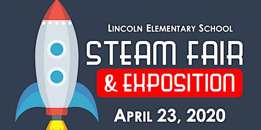 Lincoln Elementary STEAM Fair & Expo