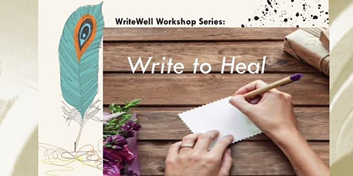 WriteWell Workshop: Write to Heal (May 7th - May 28th)