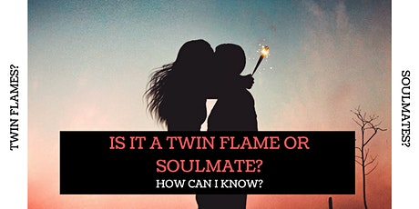 Is it a Twin Flame or Soulmate? How can I Know? tickets