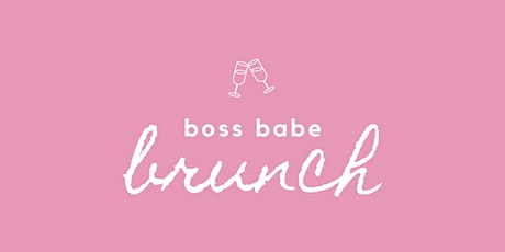 Boss Babe Brunch 2020 tickets