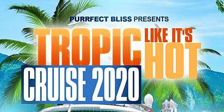 Tropic Like It's Hot Cruise 2020 tickets