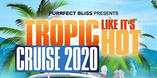Tropic Like It's Hot Cruise 2020