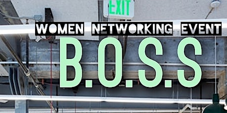B.O.S.S. Women Networking Empowerment tickets