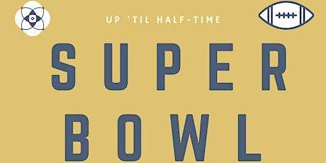Up 'Til Half-Time Super Bowl Party @ POPPY tickets